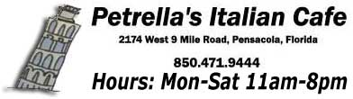 Petrellas Italian Cafe 2174 West 9 Mile Road Pensacola Florida 850.471.9444